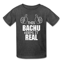 Load image into Gallery viewer, This Bachu Keeps It Real - Youth Tee - heather black