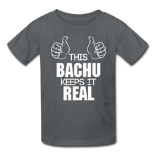 Load image into Gallery viewer, This Bachu Keeps It Real - Youth Tee - charcoal