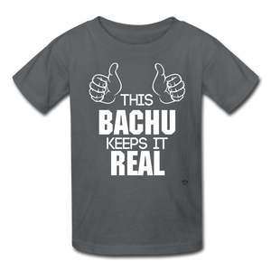 This Bachu Keeps It Real - Youth Tee - charcoal