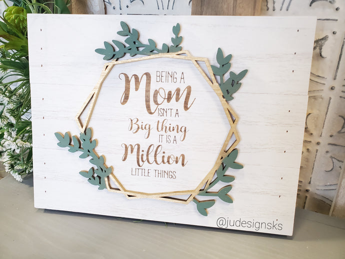 Mom Gift, Mother's Day Gift - a Million Little Things Sign