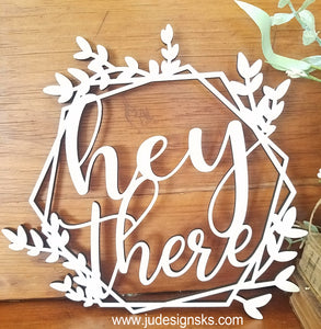 Hey There ~ Wood Cut-Out Wreath