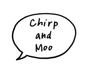 Chirp and Moo