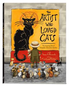 The Artist Who Loved Cats: The Inspiring Tale of Theophile-Alexandre Steinlen Hardcover