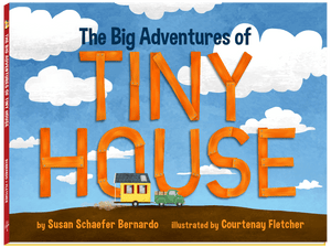 The Big Adventures of Tiny House Hardcover