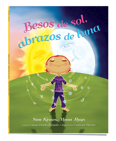 Besos de sol, abrazos de luna: Sun Kisses, Moon Hugs (Bilingual Spanish-English edition)