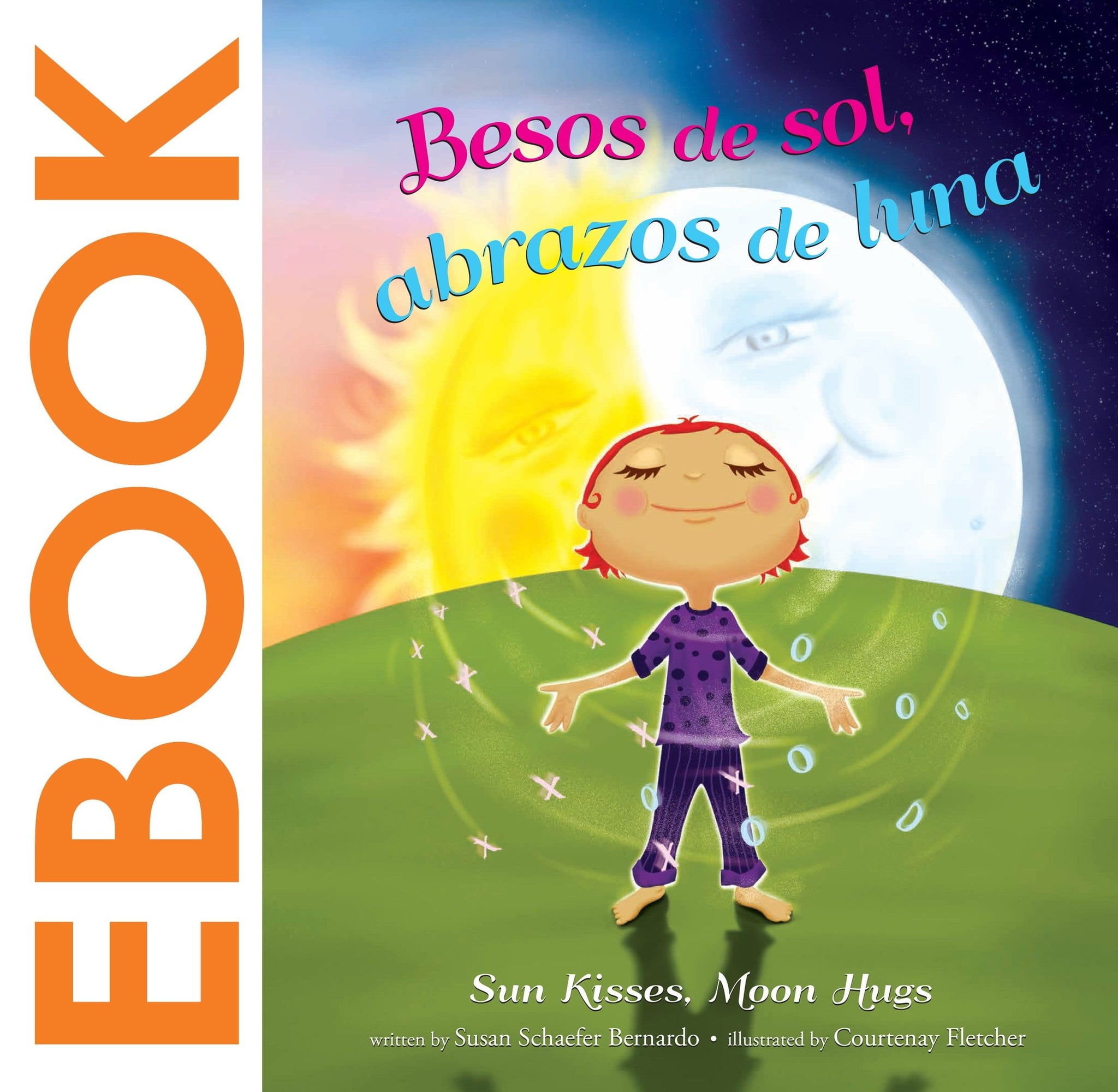 Besos de sol, abrazos de luna: Sun Kisses, Moon Hugs (Bilingual) eBook
