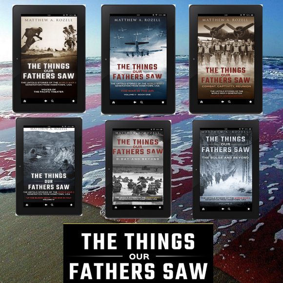 E-BOOKS (6-NOT PRINT): BOOK BUNDLE, Volumes I-VI: ALL The Things Our Fathers Saw® Series books