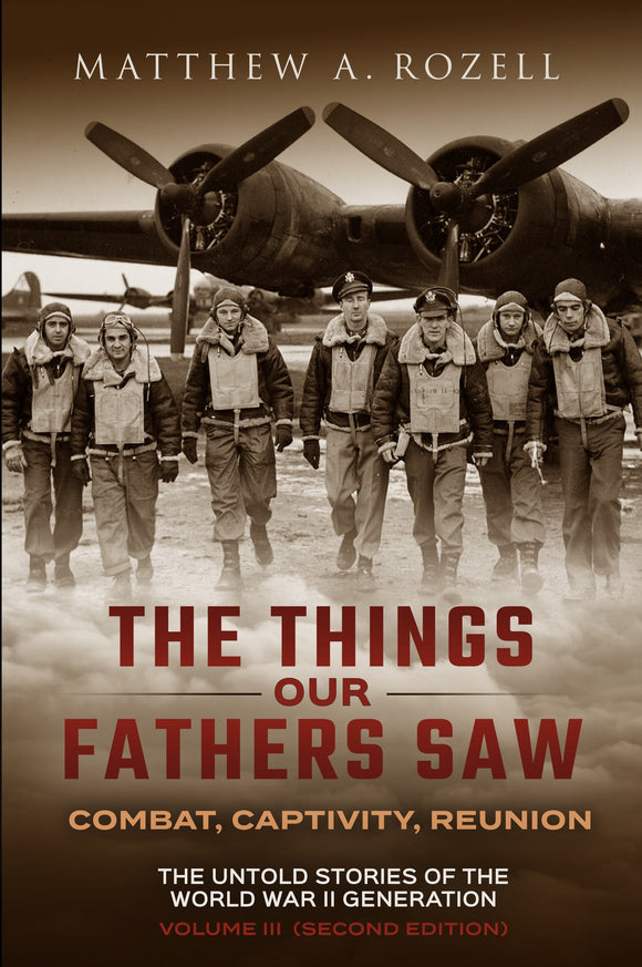 Volume III: Combat, Captivity, and Reunion —The Things Our Fathers Saw [2017]