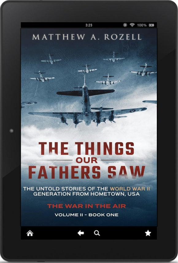 E-BOOK: Volume II: War in the Air: From the Great Depression to Combat—The Things Our Fathers Saw, Volume II [2017]
