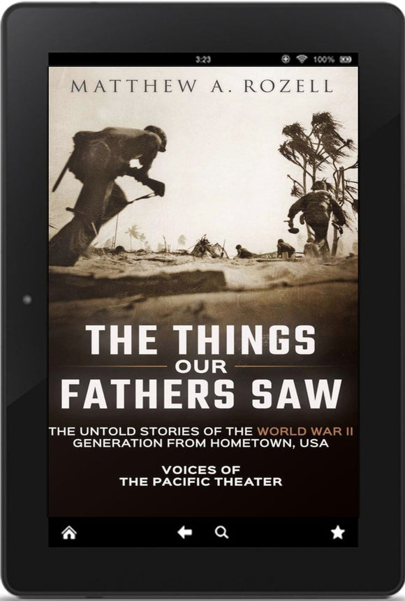 E-BOOK: Volume I: Voices of the Pacific Theater—The Things Our Fathers Saw [2015]