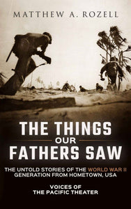 Volume I: Voices of the Pacific Theater—The Things Our Fathers Saw [2015]