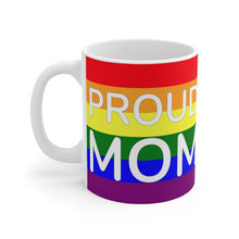 Load image into Gallery viewer, PROUD Mom. Mug