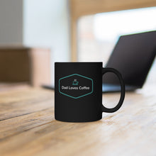 Load image into Gallery viewer, Dad Loves Coffee. Black Mug
