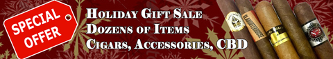 Holiday Gift Sale -Dozens of Items, Cigars, Accessories, CBD