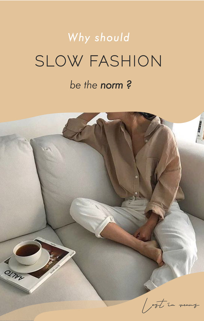 Why should slow fashion be the norm?