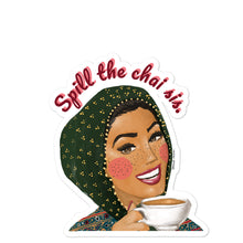 Load image into Gallery viewer, Spill the Chai Sis - Sticker