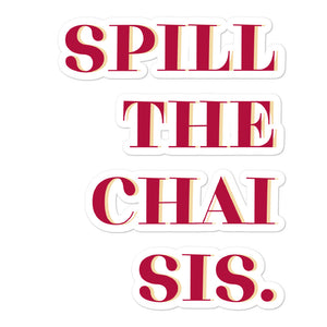 Spill the Chai Sis (Words Only) - Sticker