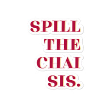 Load image into Gallery viewer, Spill the Chai Sis (Words Only) - Sticker