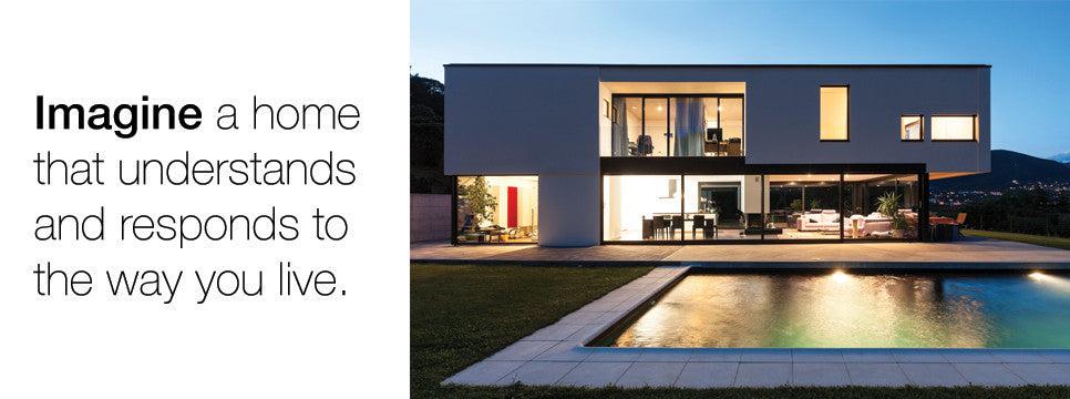 Create a home that understands and responds to the way you live
