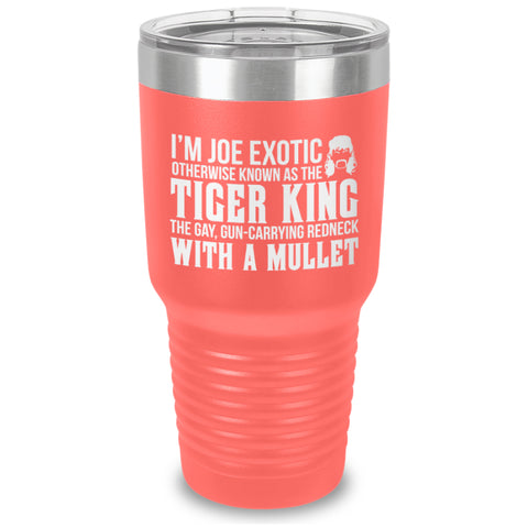 I'm Joe Exotic Quote Laser Etched Tumbler