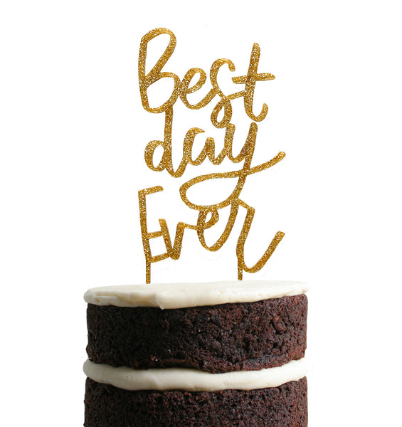 Best Day Ever Dessert Topper - Gold Glitter