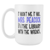 It Wasn't Me, It Was... Mrs. Peacock In The Library With The Wrench 15oz Mug, Clue Board Game Mug, Board Game Geek Gift - Agile Expressions