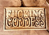 Fucking Goddess Sign - Agile Expressions