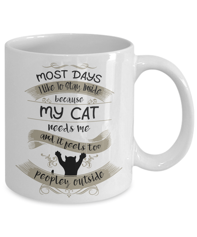 My Cat Needs Me - Too Peopley Outside Coffee Mug - Agile Expressions