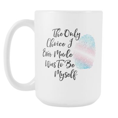 Transgender Be Myself 15oz Mug - Nonbinary, Genderqueer, Agender, Gender-fluid, Transgender Pride, Transgender Gifts - Agile Expressions