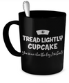 Tread Lightly Cupcake Nurse Coffee Mug - Agile Expressions