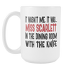 It Wasn't Me, It Was... Miss Scarlett In The Dining Room With The Knife, 15oz Mug, Clue Board Game Mug, Board Game Geek Gift - Agile Expressions