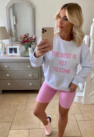 The Best Is Yet Sweatshirt