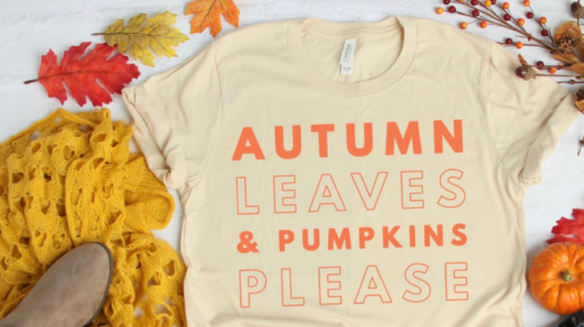 """Autumn Leaves & Pumpkin Please"" Graphic Tee"