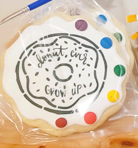 Donut ever grow up paint & eat cookie