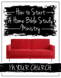 How to Start a Home Bible Study Ministry in Your Church