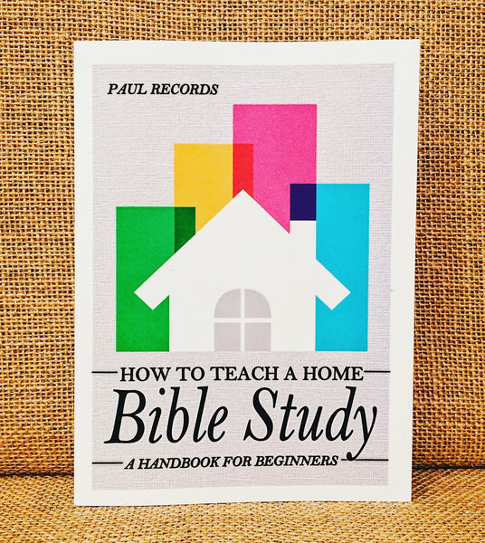 How to Teach a Home Bible Study