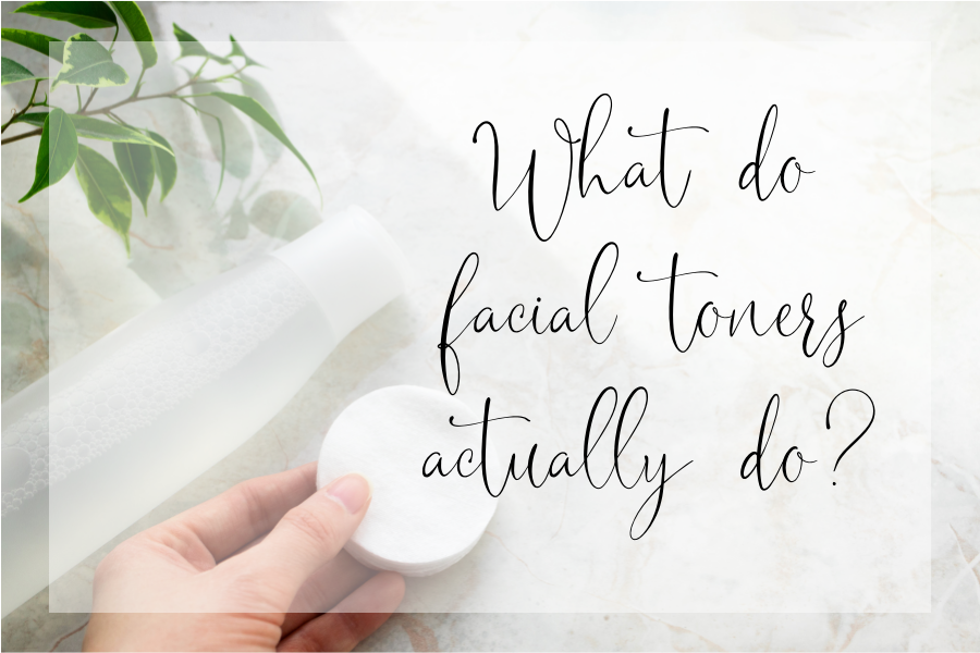 What do facial toners actually do?
