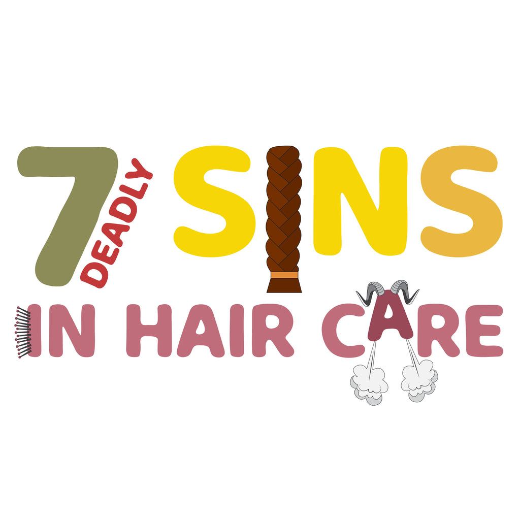 7 Deadly Sins In Hair Care (And How To Fix Them!)