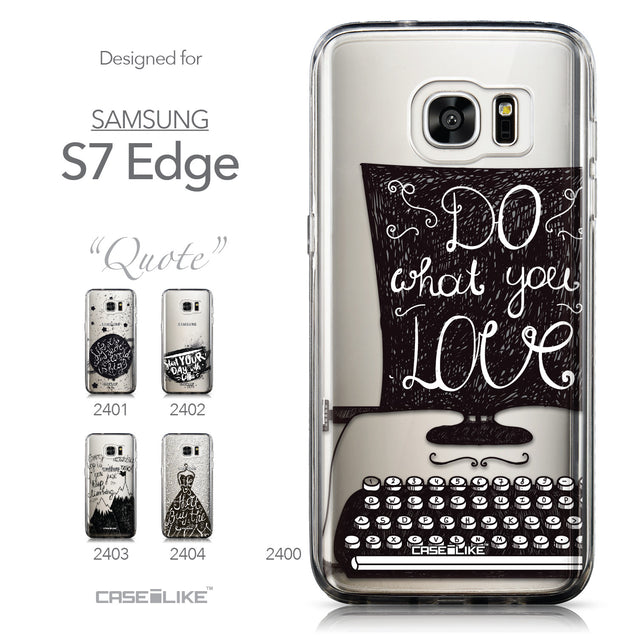 Collection - CASEiLIKE Samsung Galaxy S7 Edge back cover Quote 2400