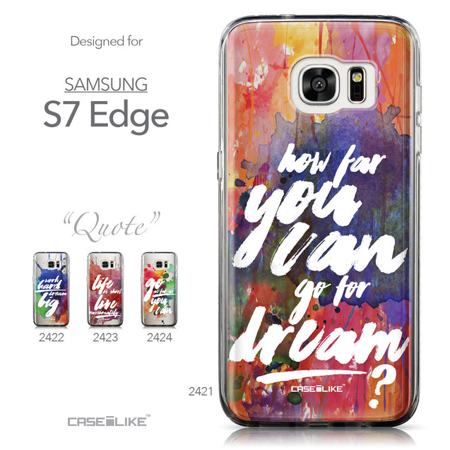 Collection - CASEiLIKE Samsung Galaxy S7 Edge back cover Quote 2421