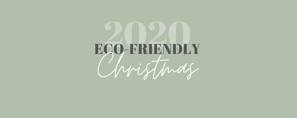 2020 ECO-FRIENDLY CHRISTMAS GUIDE