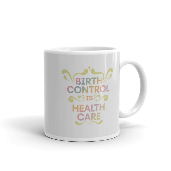 Birth Control Is Healthcare mug