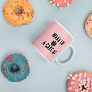 Wake up and Cake Up Mug