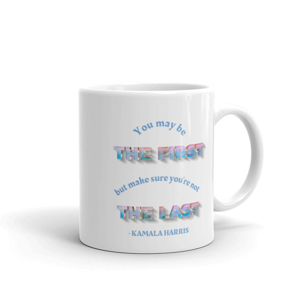 You May be The First Kamala Harris Mug