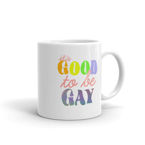 it's good to be gay mug