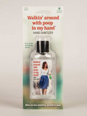 Hand Sanitizer- Walking around with poop