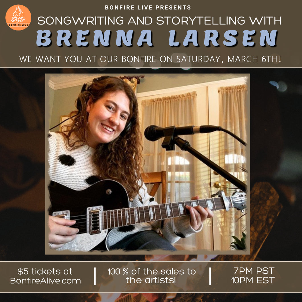 Songwriting and Storytelling with Brenna Larsen (Saturday, March 6th at 10PM EST)