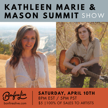 Kathleen Marie and Mason Summit Show (Saturday, April 10th at 8PM EST)