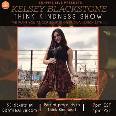 Kelsey Blackstone: Think Kindness Show (Friday, March 19th at 7PM EST)