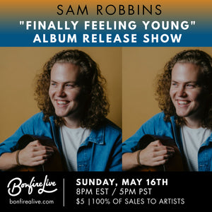 "Sam Robbins ""Finally Feeling Young"" Album Release show (Sunday, May 16th at 8PM EST)"